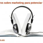 3 audiolibros sobre marketing para potenciar tu negocio